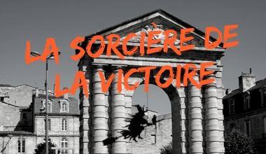 Jeu spécial Halloween à Bordeaux : « La sorcière de la Victoire »